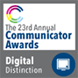 The 23rd Annual Communicator Awards - Digital Distinction